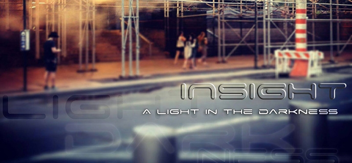 Insight. A light in the darkness.
